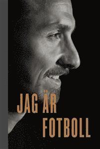 Jag är fotboll - Zlatans nya bok